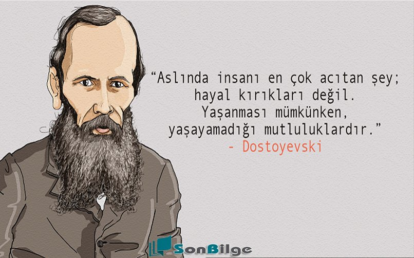En unutulmaz dostoyevski sözleri