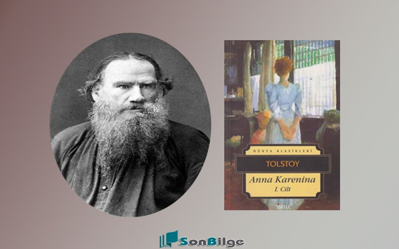 """Tolstoy'un """"Anna Karenina Romanı"""" yazdığı dönem"""