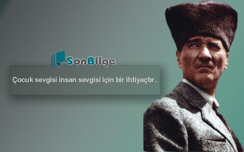 Atatürk'ün Çocuklarla İlgili Sözleri