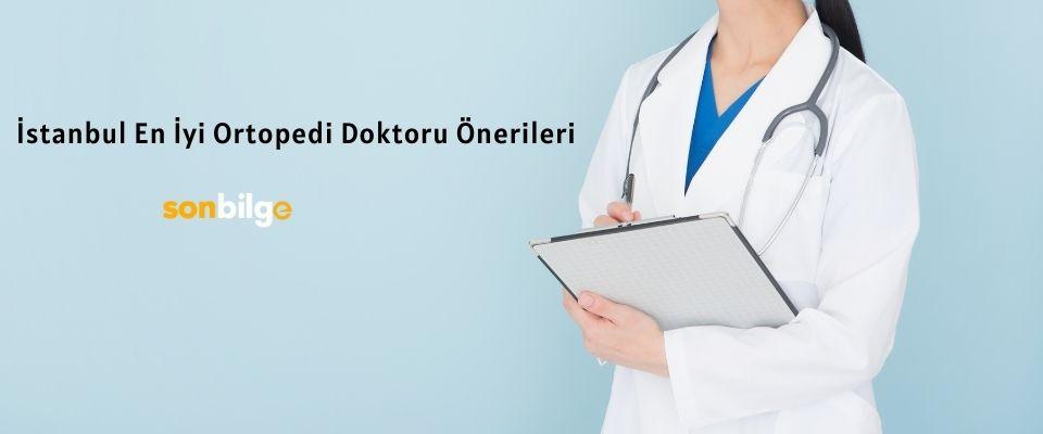 İstanbul En İyi Ortopedi Doktoru Önerileri